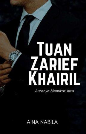Tuan Zarief Khairil (Completed) by TheAinaNabila