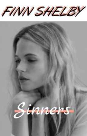 Finn Shelby ~ SINNERS by Nosleepforweeks