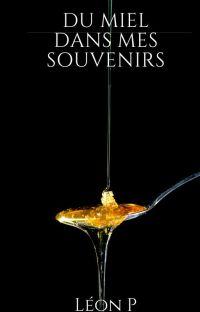 Du miel dans mes souvenirs (Terminée) cover
