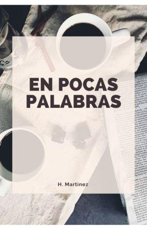 En Pocas Palabras by HumbertoMartz