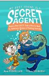 MY BEST FRIEND IS A SECRET AGENT, Book 2: How C.H.I.P. Took a Dive to Dash... cover