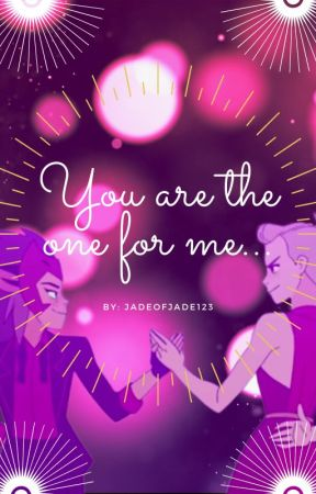 You're the one for me... (Catradora Fanfic) by JadeOfJade123
