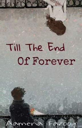 Till The End Of Forever by NotToAdore