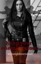 Keep Your Enemies Close  by myneighbourisloud