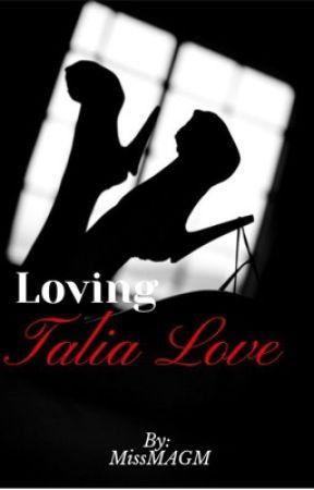 Loving Talia Love (Sequel to LML) by MissMAGM