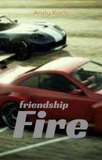 Friendship Fire by Andy_Koch