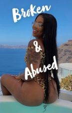Broken & abused  by qwazzzy_loverrr