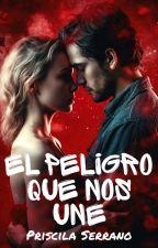 El peligro que nos une (Novela publicada con Ediciones Kiwi) by Priscila-Serrano