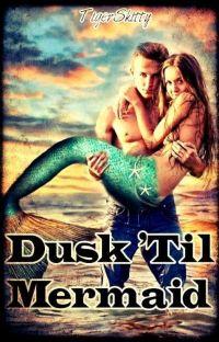Dusk 'Til Mermaid cover