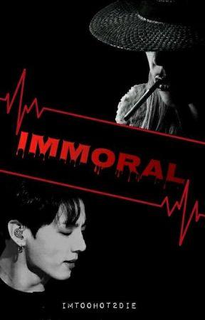 IMMORAL   J.JK Fanfic/Smut  by ImTooHot2Die