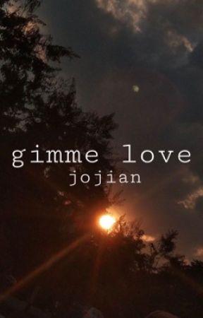 gimme love | jojian by hoeryatt
