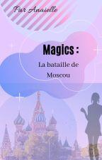 [EN PAUSE] Magics : La bataille de Moscou by Anaielle