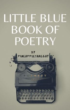 Little Blue Book of Poetry by pineapplesaregay