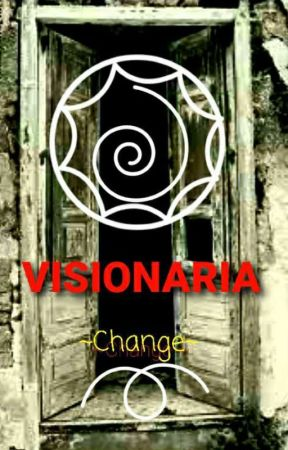 | VISIONARIA |  ( Seconda Revisione)  by CHANGE4546