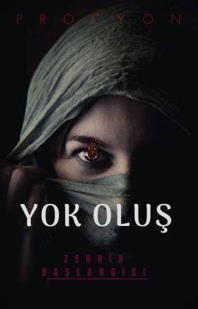 YOKOLUŞ-Zehrin Başlangıcı by -G4NGST4-