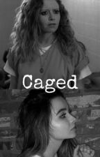 Caged by xhxpelessx