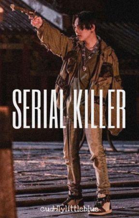 SERIAL KILLER by cuddlylittleblue