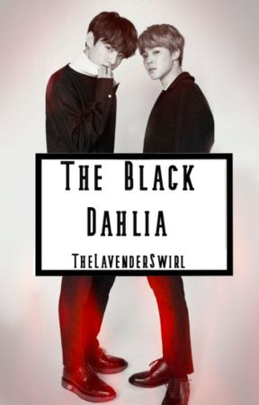 The Black Dahlia   BTS 🔞 by TheLavenderSwirl