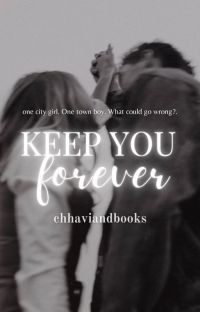 Keep You Forever  ✓ | AVAILABLE WORLDWIDE AS A PAPERBACK/EBOOK! cover