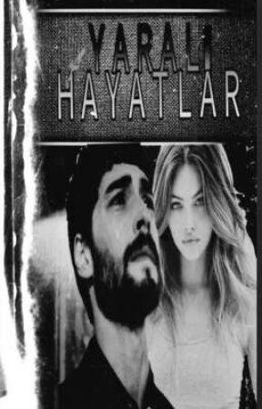 YARALI HAYATLAR  by akin4747