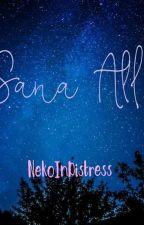 Sana All by NekoInDistress
