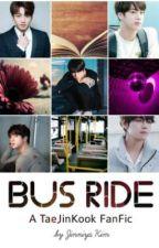 Bus Ride    TaeJinKook ☑️ by jinniyakim