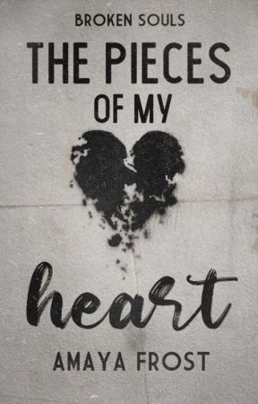 ♡ The pieces of my heart ♡ by Amaya_frost