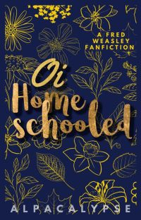 Oi Homeschooled - Fred Weasley x reader cover