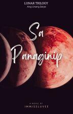 Sa Panaginip (Lunar Trilogy #1) ni immissluvee
