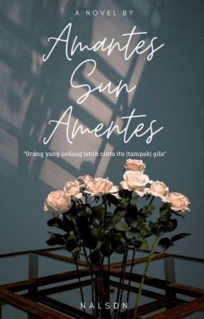 Amantes Sunt Amentes by nalsdn