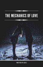 The Mechanics of Love by AshZ2021
