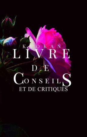 Livre de conseils et de critiques   EN COURS DE CONSTRUCTION  by Kyokan