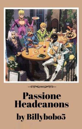 🎐   Passione Headcanons by Billybobo5