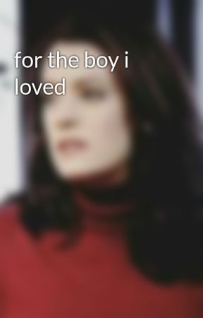 for the boy i loved by pigeonbrewster