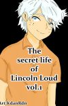 The secret life of Lincoln Loud vol.1 version wattpad cover