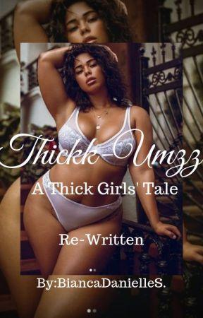 Thickk-Umzz: A Thick Girls' Tale by BiancaDanielleS