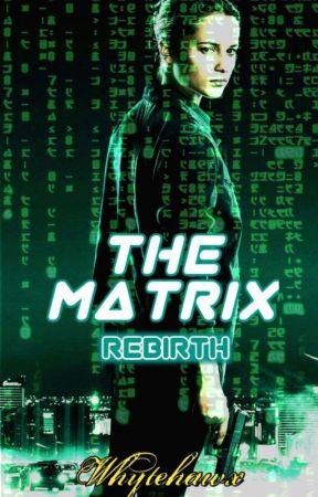 The Matrix(Reboot)  by Whitehawx