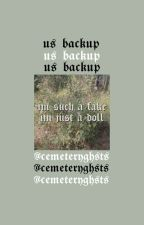 us - back up by cemeteryghsts