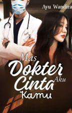 MAS, I LOVE YOU (Pindah Ke Dreame) by Ayu_Wandira1