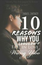 10 Reasons Why You Shouldn't Fall in Love with Wang Yibo by Endless_Infinity