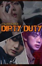 Dirty Duty || TAEJIN ☑️ by jinniyakim