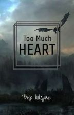 Too Much Heart ||Skyrim X Reader One-Shots + Smut|| by Free_Doodlez