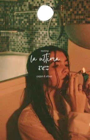 la ultima vez  by deusalamagia