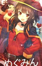 God's Blessing On This Wonderful Weeb! (Megumin x reader) by That1DustParticle