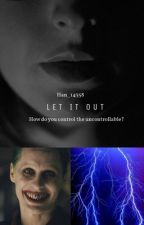 Let it out  by Han_14358
