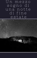 Un mezzo sogno di una notte di fine estate by Coguma