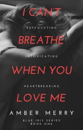 I Can't Breathe When You Love Me by AmberMerryQ
