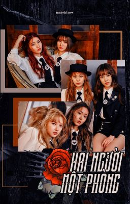 GFRIEND   Hai người một phòng (Two people a room) - by Matchitow [FULL]