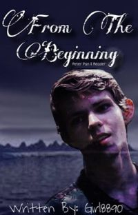 From The Beginning -Peter Pan X Reader- cover