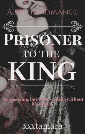 Prisoner To The King | 1  by _xxxtamara_